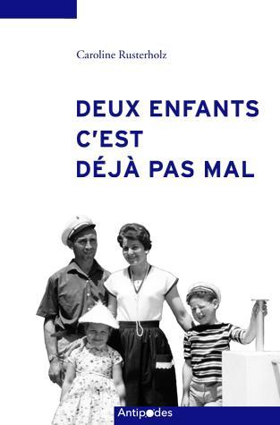 DEUX ENFANTS, C'EST DEJA PAS MAL. FAMILLE ET FECONDITE EN SUISSE (195
