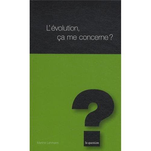 L'EVOLUTION, CA ME CONCERNE ?