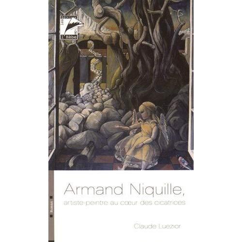 ARMAND NIQUILLE, ARTISTE PEINTRE AU COEUR DES CICATRICES