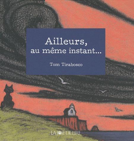 AILLEURS, AU MEME INSTANT...