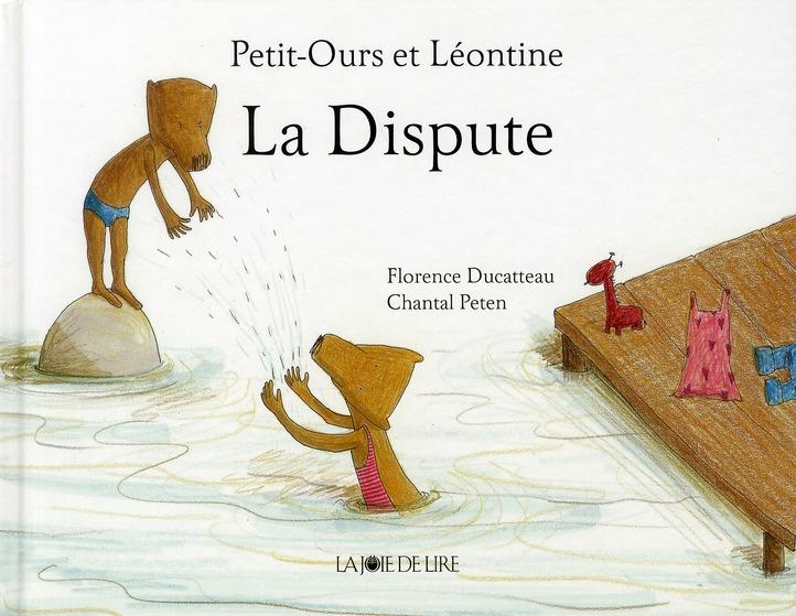PETIT-OURS ET LEONTINE : LA DISPUTE