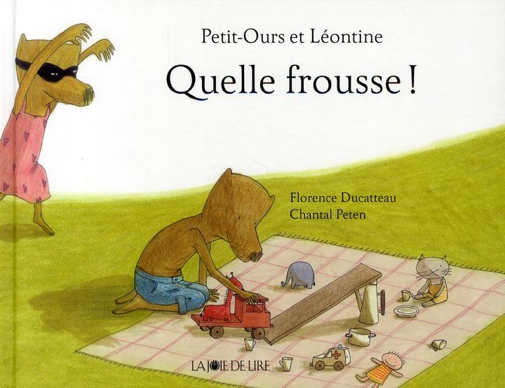 PETIT-OURS ET LEONTINE : QUELLE FROUSSE !