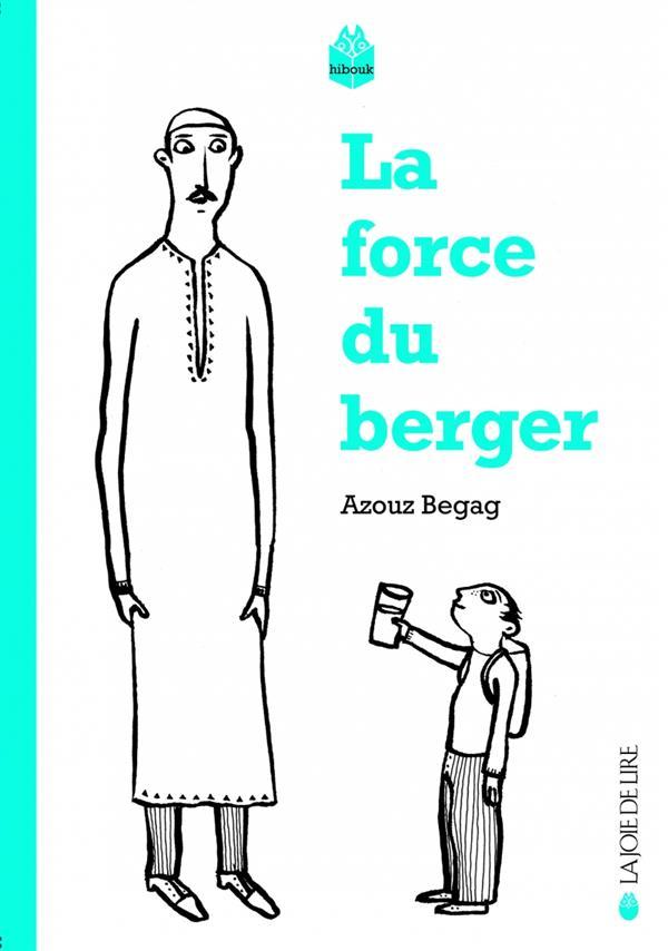 LA FORCE DU BERGER SUIVI DE LE TEMPS DES VILLAGES