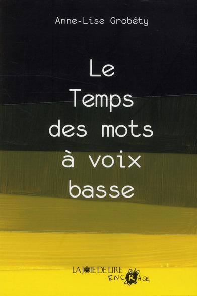 LE TEMPS DES MOTS A VOIX BASSE