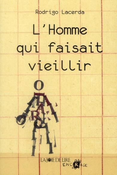 L'HOMME QUI FAISAIT VIEILLIR