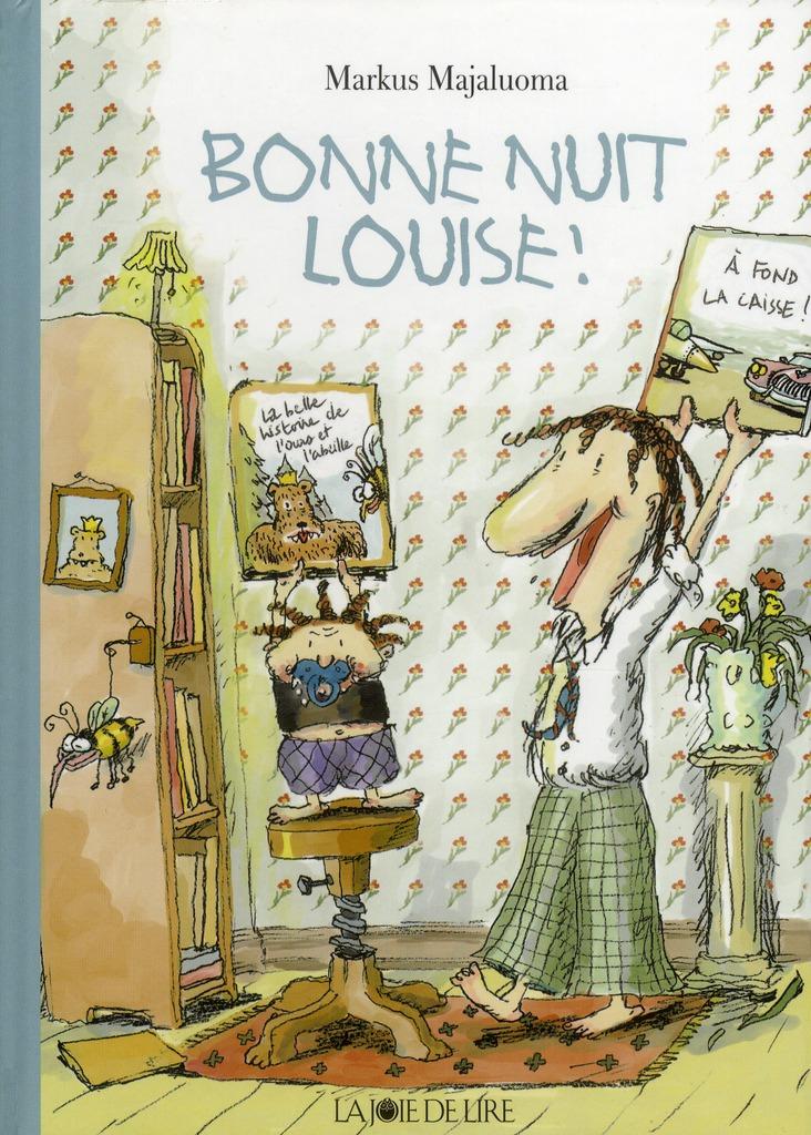 BONNE NUIT LOUISE !