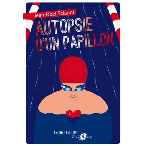 AUTOPSIE D'UN PAPILLON