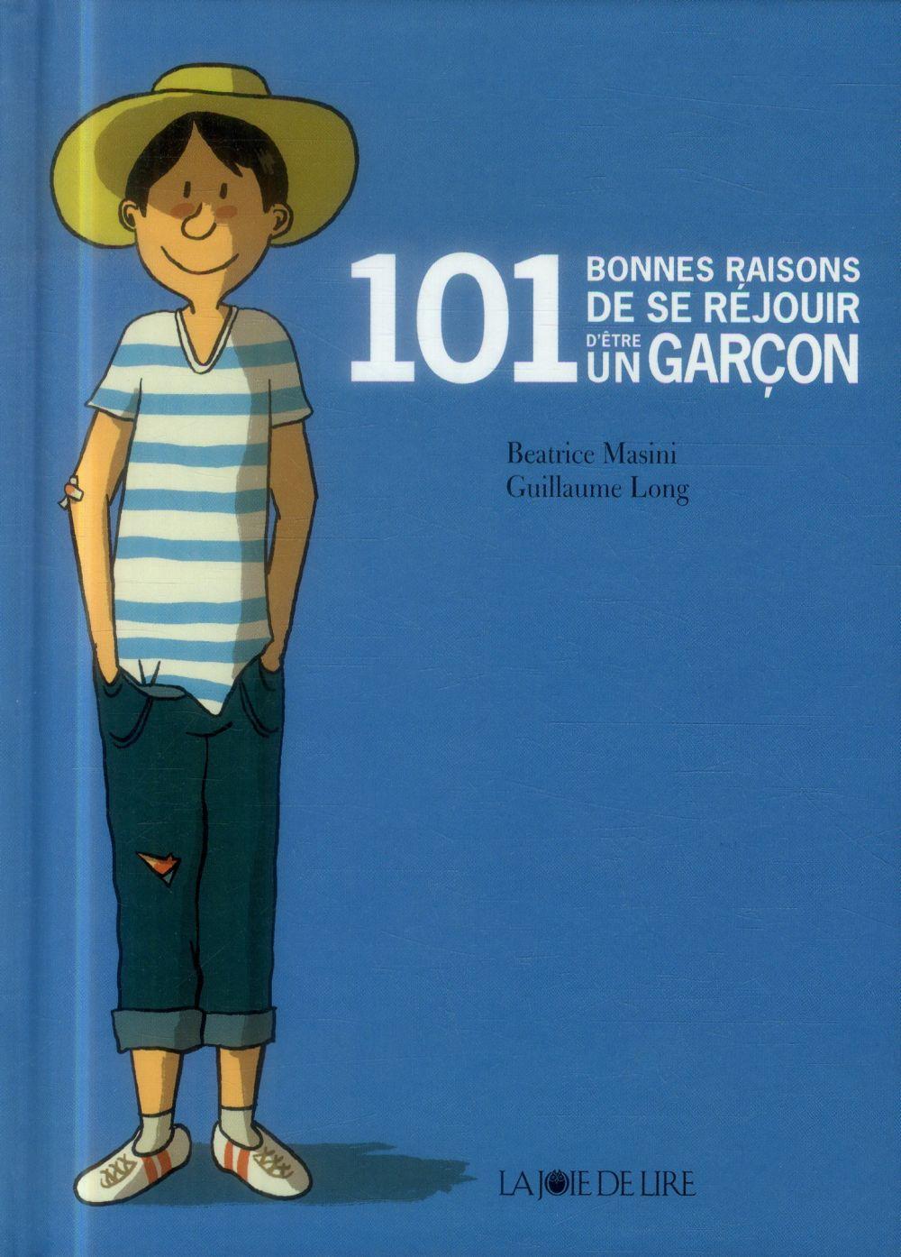 101 BONNES RAISONS DE SE REJOUIR D'ETRE UN GARCON