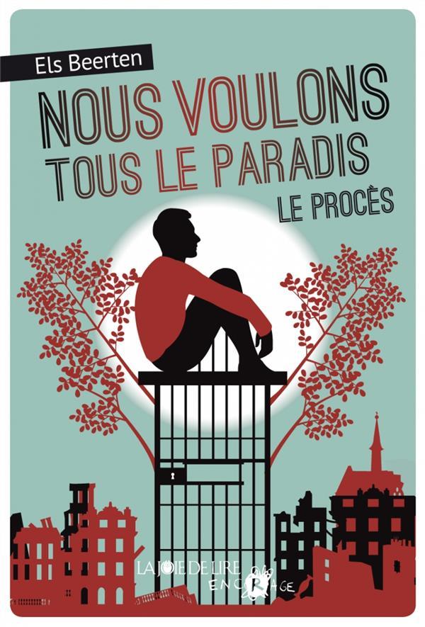 NOUS VOULONS TOUS LE PARADIS - LE PROCES