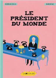 LE PRESIDENT DU MONDE