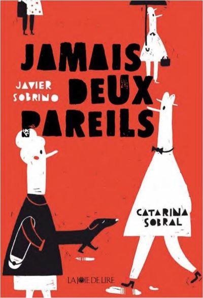 JAMAIS DEUX PAREILS