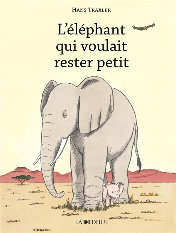 L'ELEPHANT QUI VOULAIT RESTER PETIT