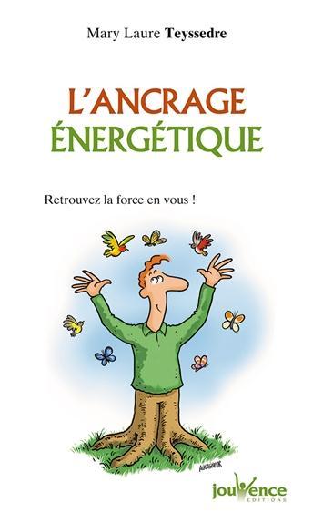 ANCRAGE ENERGETIQUE (L')