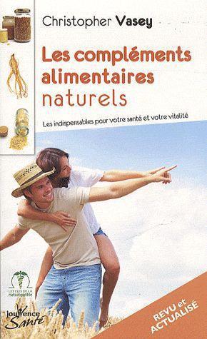 COMPLEMENTS ALIMENTAIRES NATURELS (LES) NOUVELLE EDITION