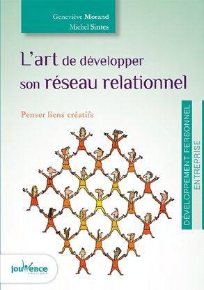 ART DE DEVELOPPER SON RESEAU RELATIONNEL (L')
