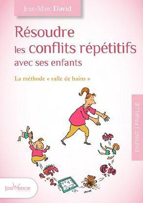 RESOUDRE LES CONFLITS REPETITIFS AVEC SES ENFANTS