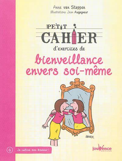 PETIT CAHIER D'EXERCICES DE BIENVEILLANCE ENVERS SOI-MEME