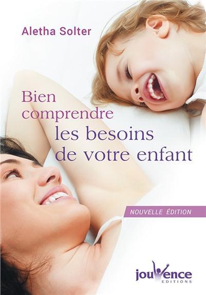 BIEN COMPRENDRE LES BESOINS DE VOTRE ENFANT