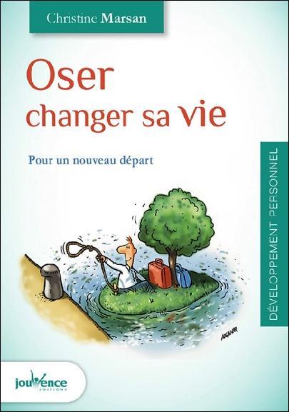 OSER CHANGER SA VIE