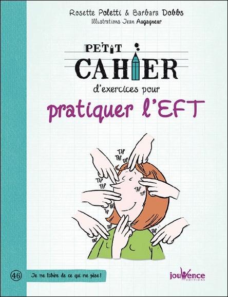 PETIT CAHIER D'EXERCICES POUR PRATIQUER L'EFT (NE)