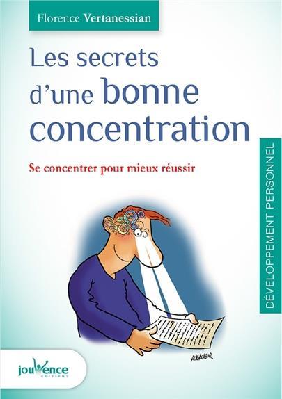 SECRETS D'UNE BONNE CONCENTRATION (LES)