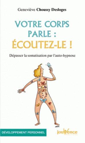 CORPS PARLE : ECOUTEZ-LE ! (VOTRE)