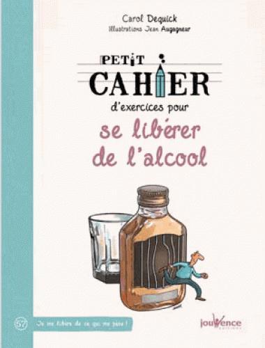 PETIT CAHIER D'EXERCICES POUR SE LIBERER DE L'ALCOOL