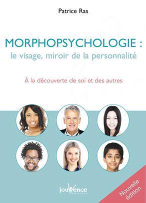 MORPHOPSYCHOLOGIE : LE VISAGE MIROIR DE LA PERSONNALITE