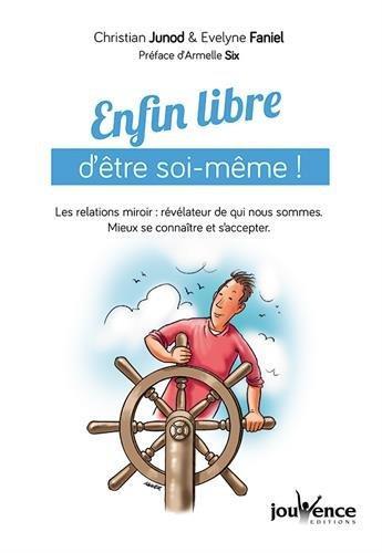 ENFIN LIBRE D'ETRE SOI-MEME !