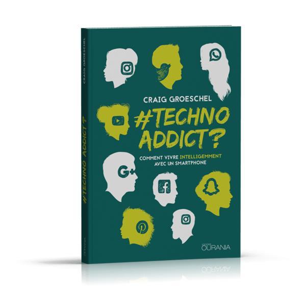 #TECHNOADDICT ? - COMMENT VIVRE INTELLIGEMMENT AVEC UN SMARTPHONE
