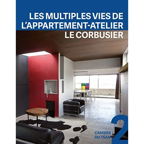 LES MULTIPLES VIES DE L APPARTEMENT ATELIER DE LE CORBUSIER