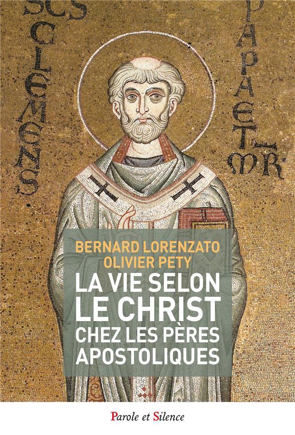 VIE SELON LE CHRIST CHEZ LES PERES APOSTOLIQUES