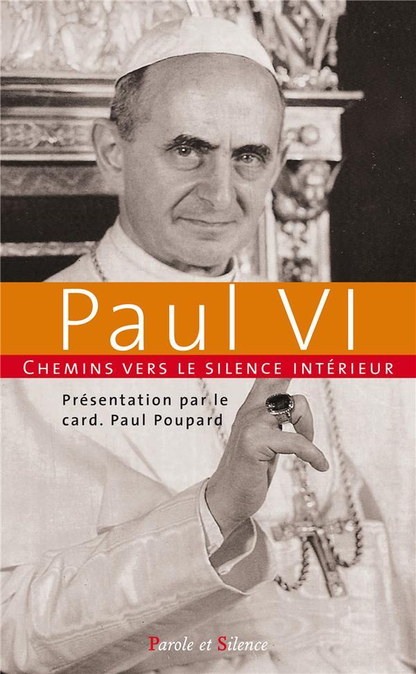 CHEMINS VERS LE SILENCE INTERIEUR AVEC PAUL VI
