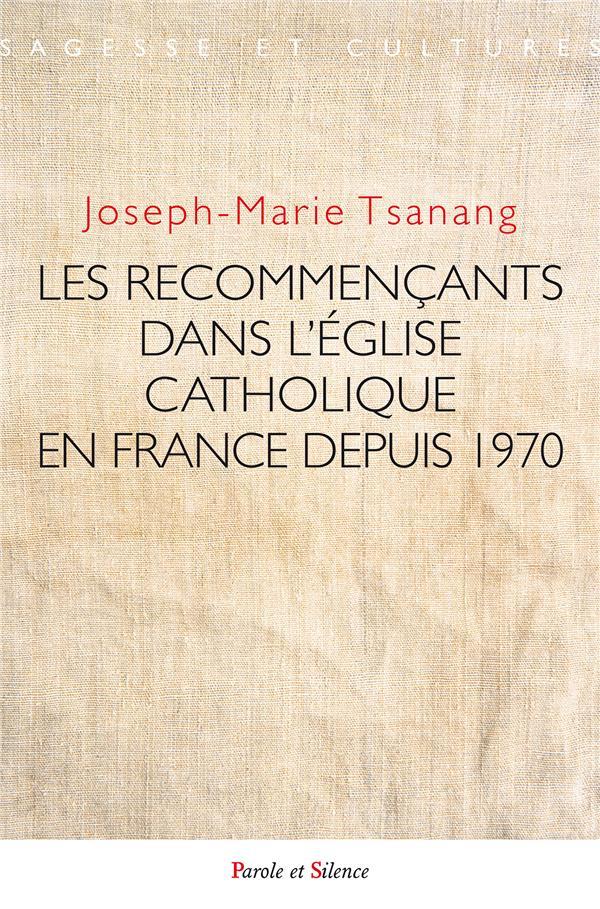 RECOMMENCANTS DANS L'EGLISE CATHOLIQUE EN FRANCE DEPUIS 1970