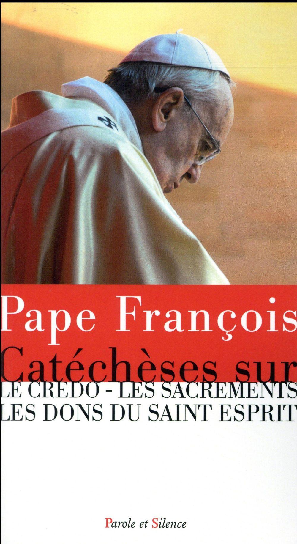 PAPE FRANCOIS CATECHESES SUR LE CREDO LES SACREMENTS