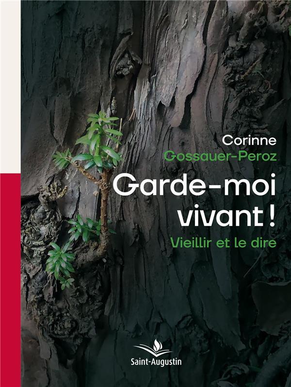 GARDE-MOI VIVANT! - VIEILLIR ET LE DIRE