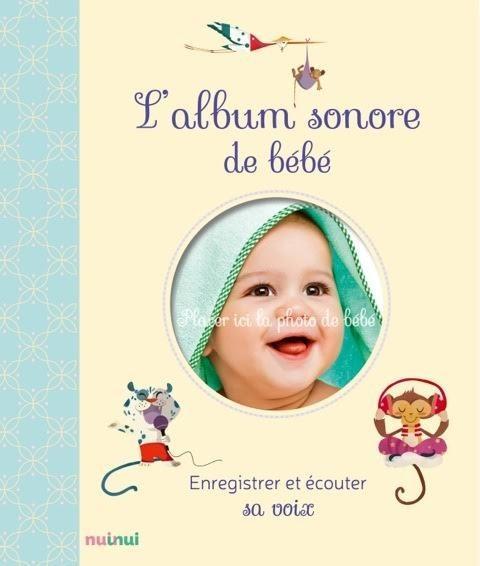 L'ALBUM SONORE DE BEBE - ENREGISTRER ET ECOUTER SA VOIX