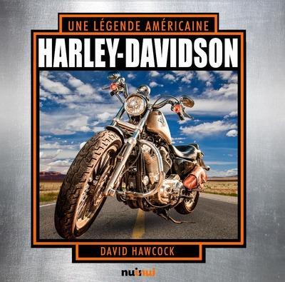 HARLEY-DAVIDSON UNE LEGENDE AMERICAINE