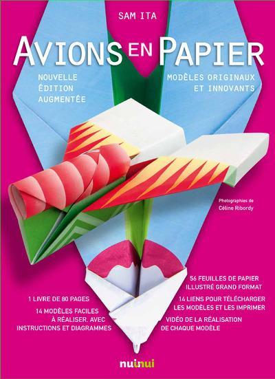 AVIONS EN PAPIER - NOUVELLE EDITION AUGMENTEE