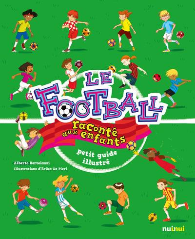 LE FOOTBALL RACONTE AUX ENFANTS - PETIT GUIDE ILLUSTRE