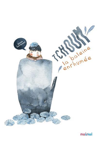 CONTES D'AUTEUR - TCHOUM LA BALEINE ENRHUMEE