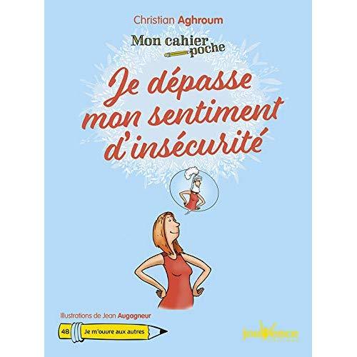 CAHIER POCHE JE DEPASSE MON SENTIMENT D'INSECURITE (MON)