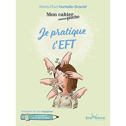 CAHIER POCHE JE PRATIQUE L'EFT (MON)
