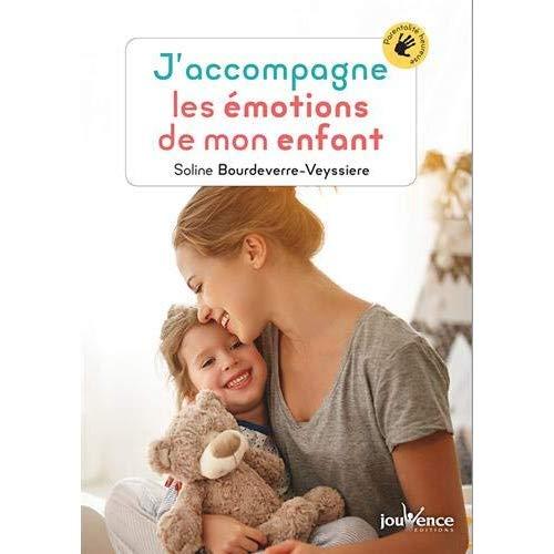 J'ACCOMPAGNE LES EMOTIONS DE MON ENFANT