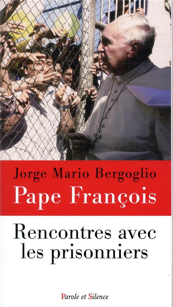 RENCONTRES AVEC LES PRISONNIERS