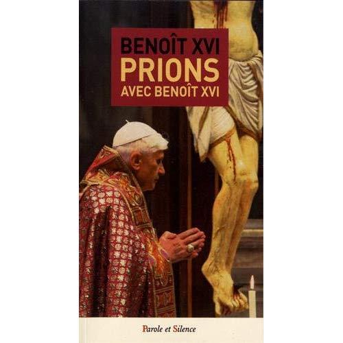 PRIONS AVEC BENOIT XVI