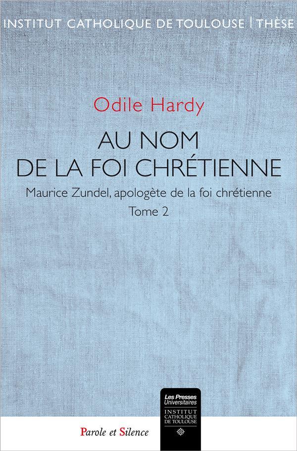 MAURICE ZUNDEL, ITINERAIRE D'UN HOMME DE FOI - LA FOI CHRETIENNE - 2