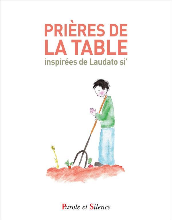 PRIERES DE LA TABLE INSPIREES DE LAUDATO SI