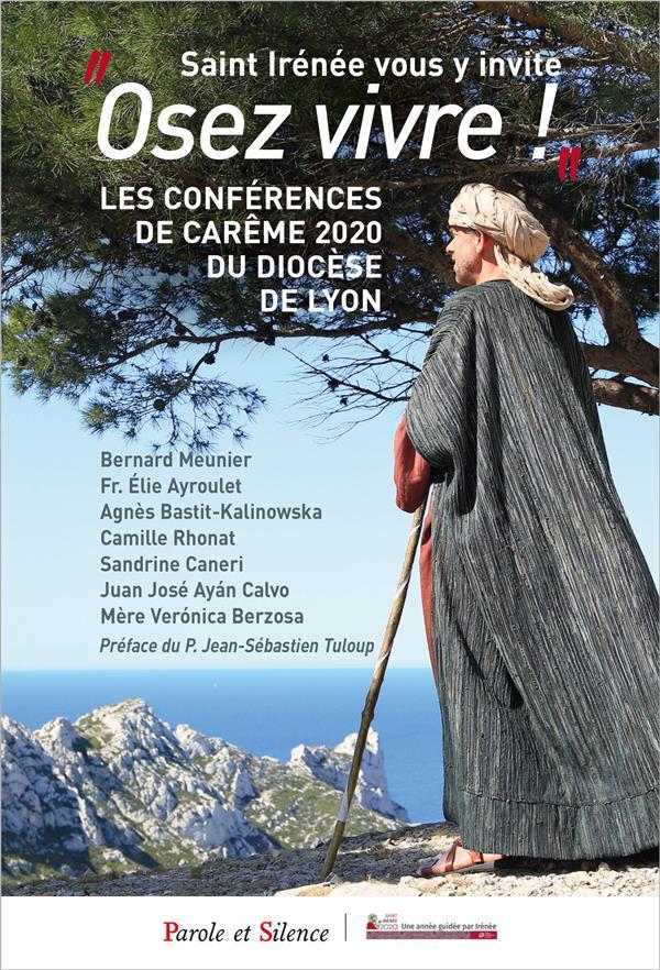 SAINT IRENEE VOUS Y INVITE OSEZ VIVRE - CONFERENCES DE CAREME DE LYON 2020