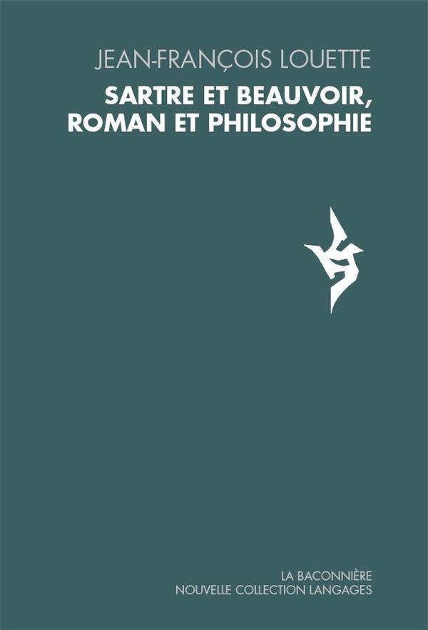 SARTRE ET BEAUVOIR, ROMAN ET PHILOSOPHIE